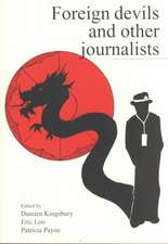 Foreign Devils & Other Journalists
