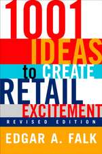 1001 Ideas to Create Retail Excitement:  (Revised & Updated)