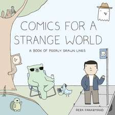 Comics For A Strange World: A Book of Poorly Drawn Lines