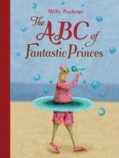 ABC of Fantastic Princes:  The Lisbeth Zwerger Collection
