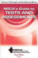 Nsca's Guide to Tests and Assessments. Todd Miller, Editor:  A Modular Approach