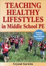 Teaching Healthy Lifestyles in Middle School PE:  Strategies from an Award-Winning Program