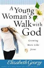 A Young Woman's Walk with God