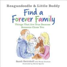 Reagandoodle and Little Buddy Find a Forever Family: Things That Are True Because Someone Chose You