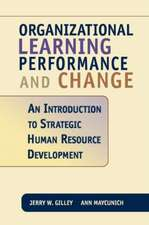Organizational Learning, Performance And Change