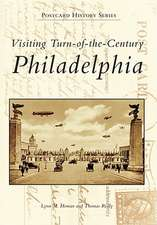 Visiting Turn of the Century Philadelphia
