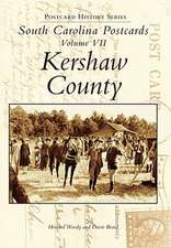 South Carolina Postcards Volume 7:  Kershaw County