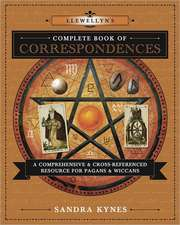 Llewellyn's Complete Book of Correspondences:  A Comprehensive & Cross-Referenced Resource for Pagans & Wiccans