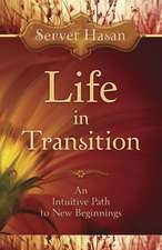 Life in Transition:  An Intuitive Path to New Beginnings