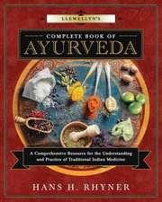 Rhyner, H: Llewellyn's Complete Book of Ayurveda