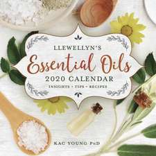 Llewellyn's 2020 Essential Oils Calendar: Insights, Tips, and Recipes