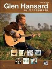 The Glen Hansard Guitar Songbook: Guitar Tab