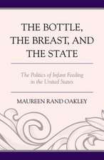 The Bottle, the Breast, and the State