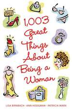 1,003 Great Things about Being a Woman