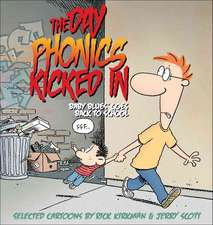 The Day Phonics Kicked in:  Baby Blues Goes Back to School