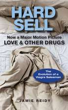 Hard Sell: Now a Major Motion Picture LOVE and OTHER DRUGS