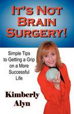 It's Not Brain Surgery!