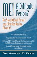 Me! a Difficult Person? Are You a Difficult Person and What Can You about It?