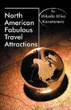 North American Fabulous Travel Attractions