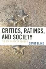 Critics, Ratings, and Society of Reviews