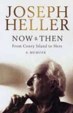 Now And Then: A Memoir: From Coney Island To Here
