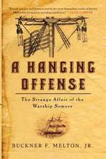 A Hanging Offense: The Strange Affair of the Warship Somers