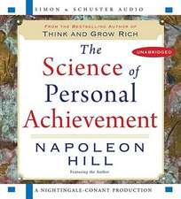 The Science of Personal Achievement: Follow in the Footsteps of the Giants of Success