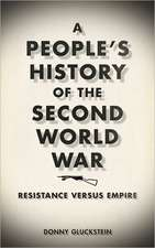A People's History of the Second World War:  Resistance Versus Empire