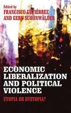 Economic Liberalization and Political Violence: Utopia or Dystopia?