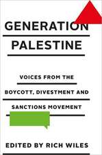 Generation Palestine: Voices from the Boycott, Divestment and Sanctions Movement