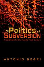 The Politics of Subversion: A Manifesto for the Twenty–First Century
