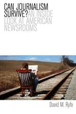 Can Journalism Survive?: An Inside Look at American Newsrooms