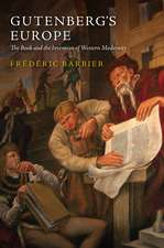 Gutenberg′s Europe: The Book and the Invention of Western Modernity