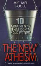The 'New' Atheism:  Ten Arguments That Don't Hold Water?