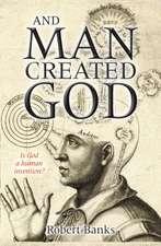And Man Created God