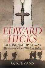 Edward Hicks:  Pacifist Bishop at War