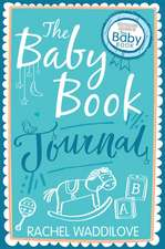 Waddilove, R: The Baby Book Journal