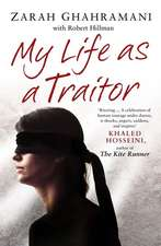My Life As a Traitor: A Story of Courage and Survival in Tehran's Brutal Evin Prison