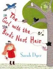Dyer, S: The Girl with the Bird's-nest Hair