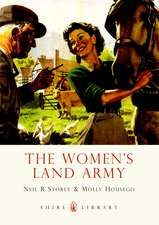 The Women's Land Army:  The Story of Lines Brothers