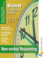 Bond 10 Minute Tests Non-verbal Reasoning 11-12+ Years