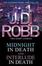 Midnight in Death: Interlude in Death. by J.D. Robb