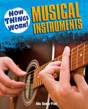 How Things Work: Musical Instruments