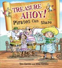 Easton, T: Pirates to the Rescue: Treasure Ahoy! Pirates Can