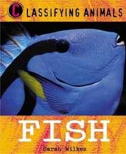 Wilkes, S: Classifying Animals: Fish