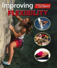 Training For Sport: Improving Flexibility