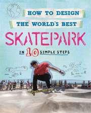 How to Design the World's Best Skatepark