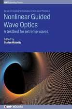 Nonlinear Guided Wave Optics: A Testbed for Extreme Waves