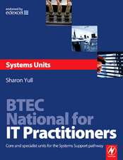 BTEC National for IT Practitioners:  Core and Specialist Units for the Systems Support Pathway