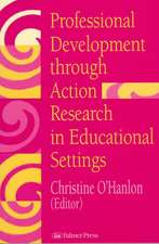 Professional Development Through Action Research:  International Educational Perspectives